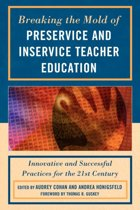 Breaking the Mold of Preservice and Inservice Teacher Education
