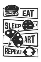 Eat Sleep Art Repeat