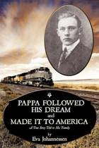 Pappa Followed His Dream and Made it to America