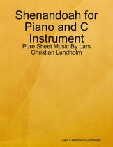 Shenandoah for Piano and C Instrument - Pure Sheet Music By Lars Christian Lundholm