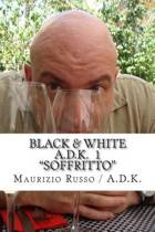Black & White - A.D.K. 1 - Soffritto