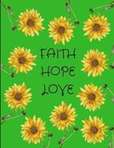 Faith Hope Love Sunflowers Green Journal Notebook 8.5 X 11 (150 Pages)