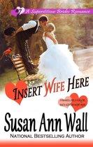 Insert Wife Here