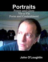 Portraits - Power and Glory Vis-a-Vis Form and Contentment