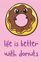 Life Is Better With Donuts