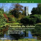 The English Hymn Vol 2 - Jerusalem the Golden / Malcolm Archer et al