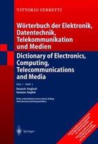 Dictionary of Electronics, Computing, Telecommunications and Media/Worterbuch Der Elektronik, Datentechnik, Telekommunikation und Medien