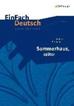 Sommerhaus, später: Gymnasiale Oberstufe. EinFach Deutsch Unterrichtsmodelle