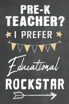 Pre-K Teacher I Prefer Educational Rockstar