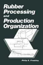 Rubber Processing and Production Organization