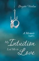 My Intuition Led Me to Love