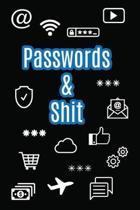 Passwords & Shit: Internet Password Keeper Organizer Logbook Large Print Two Entries Per Page