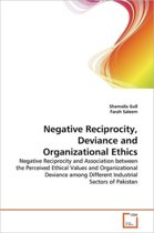 Negative Reciprocity, Deviance and Organizational Ethics