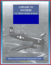 Marines in the Korean War Commemorative Series: Corsairs to Panthers - U.S. Marine Aviation in Korea - Tigercat, F4, Night-Fighter Squadrons, 1st Marine Aircraft, Bell and Sikorsky Helicopters