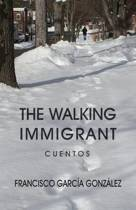 The Walking Immigrant