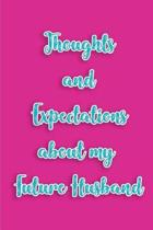 Thoughts and Expectations about My Future Husband.