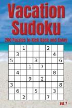 Vacation Sudoku - 200 Puzzles to Kick Back and Enjoy Vol. 7