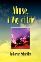 Abuse, a Way of Life