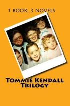 Tommie Kendall Trilogy