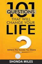 101 Questions That Will Change Your Life