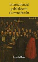 Boek cover Boom Juridische studieboeken - Internationaal publiekrecht als wereldrecht van N.J. Schrijver (Paperback)