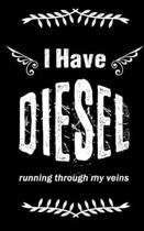 I Have Diesel Running Through My Veins: Milage Log Book For Truck Drivers Traveling Business People Who Love Driving