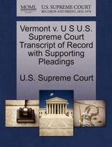 Vermont V. U S U.S. Supreme Court Transcript of Record with Supporting Pleadings