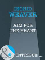 Aim for the Heart (Mills & Boon Intrigue) (Eagle Squadron - Book 3)