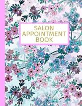 Salon Appointment Book: Undated 52 Weeks Monday To Sunday 8AM To 6PM Appointment Planner With Floral Pink Design, Organizer In 15 Minute Incre