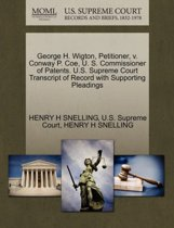 George H. Wigton, Petitioner, V. Conway P. Coe, U. S. Commissioner of Patents. U.S. Supreme Court Transcript of Record with Supporting Pleadings
