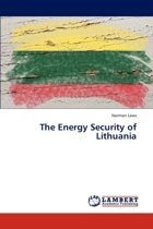 The Energy Security of Lithuania