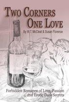 Two Corners, One Love: Forbidden Romance of Love, Passion and Erotic Dark Secrets