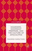 Hoarders, Doomsday Preppers, and the Culture of Apocalypse