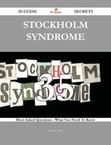 Boekomslag van 'Stockholm syndrome 35 Success Secrets - 35 Most Asked Questions On Stockholm syndrome - What You Need To Know'