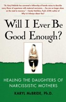Boek cover Will I Ever Be Good Enough? van Dr. Karyl Mcbride, Ph.D.