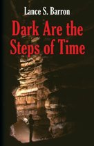 Dark Are the Steps of Time