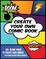 Create Your Own Comic Book: 120+ Blank Pages To Create Your Comics, Plus Bonus Cutout Speech Bubbles