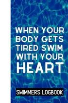 When Your Body Gets Tired Swim With Your Heart