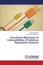Functional Behaviour & Vulnerabilities of Address Resolution Protocol