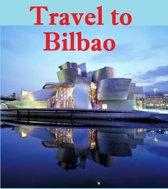 Travel to Bilbao