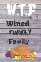 W.T.F: Thanksgiving Notebook - For Anyone Who Loves To Gobble Turkey This Season Of Gratitude - Suitable to Write In and Take