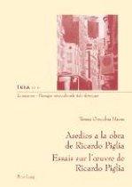 Asedios a la Obra de Ricardo Piglia-- Essais Sur l'Oeuvre de Ricardo Piglia