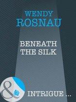 Beneath The Silk (Mills & Boon Intrigue)
