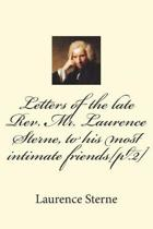 Letters of the Late Rev. Mr. Laurence Sterne, to His Most Intimate Friends[pt.2]