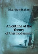 An Outline of the Theory of Thermodyamics