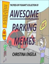 The Peed Off Peasant's Collection of Awesome Parking Memes