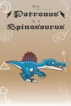 My Patronus Is A Spinosaurus: Cute Spinosaurus Lovers Journal / Notebook / Diary / Birthday Gift (6x9 - 110 Blank Lined Pages)
