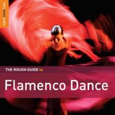 The Rough Guide To Flamenco Dance
