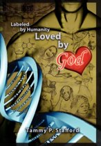 Labeled by Humanity, Loved by God