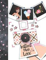 Instant Photo Love: Instant Photo Gifts For Girls - Photo Album Scrapbook For Kids To Draw Art, Sketch In, Add Stickers And Tape Their Ins